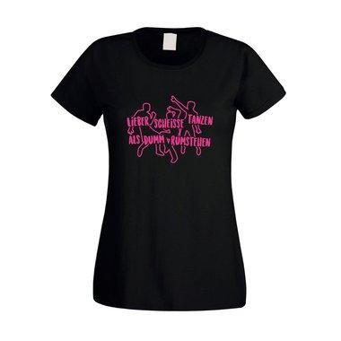 Damen Tanz-Shirt - Lieber scheisse tanzen, als dumm rumstehen - Frauen  Tanzen ...