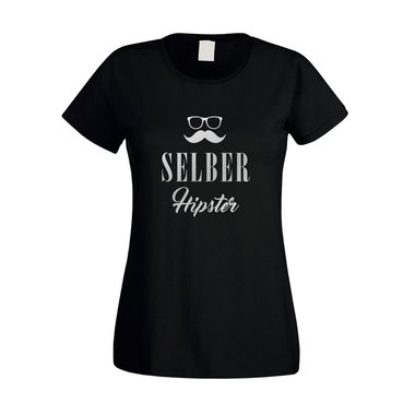 Damen T-Shirt - Selber Hipster - Moe Modebewusst Style Fashion Humor Ironie Fun