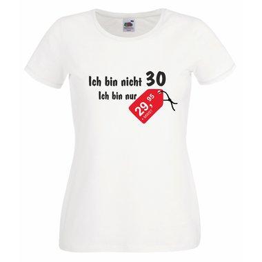 Geburtstag - Damen T-Shirt Ich bin nicht 30 ...