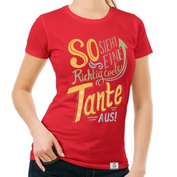 Damen T-Shirt - richtig coole Tante