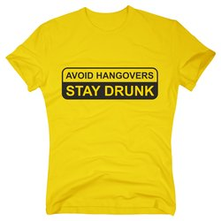 T-Shirt Hangover - Stay drunk