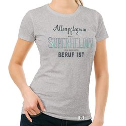 Damen T-Shirt - Altenpflegerin - Superheldin