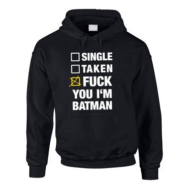 Single taken fuck you im batman