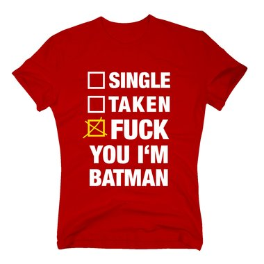 Single Taken Fuck You Im Batman - T-Shirt Herren