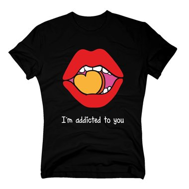 T-Shirt I´m addicted to you
