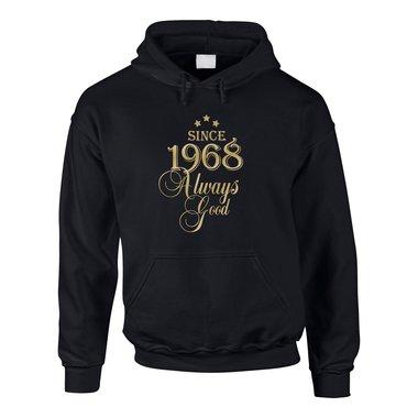 Since 1968 Always Good ? Herren Hoodie