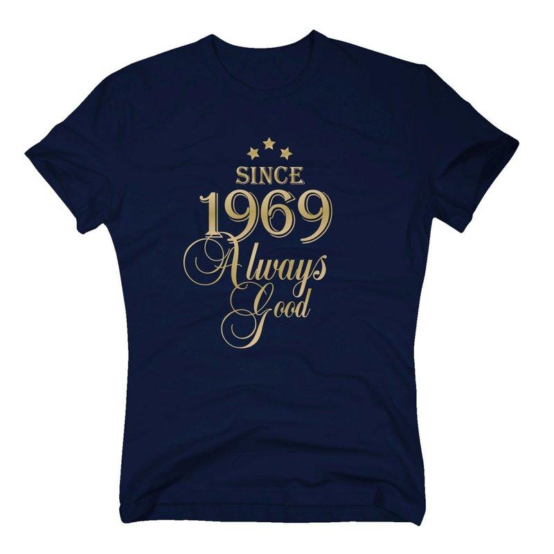 Geburtsjahr 1969 Herren T Shirt Since 1969 Always Good