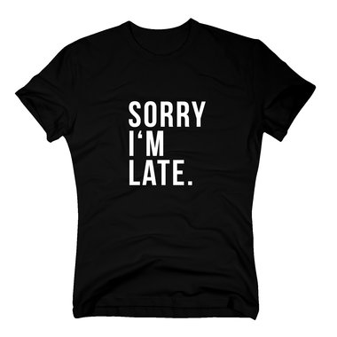 T-Shirt Sorry I´m late Hipster