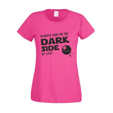 Damen T-Shirt - Always look on the Dark Side of life