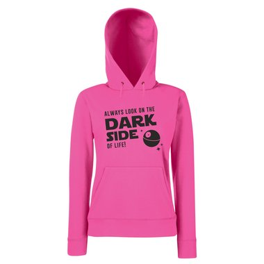 Damen Hoodie - Always look on the Dark Side of life