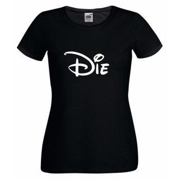 Die - Damen T-Shirt - schwarz