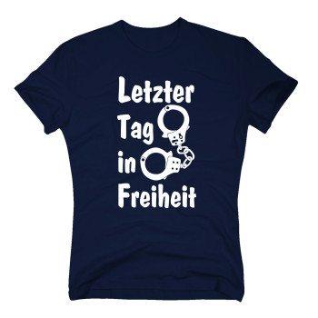 Letzter Tag in Freiheit - Herren T-Shirt - dunkelblau