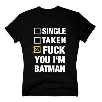 Single Taken Fuck You I'm Batman - T-Shirt Herren schwarz