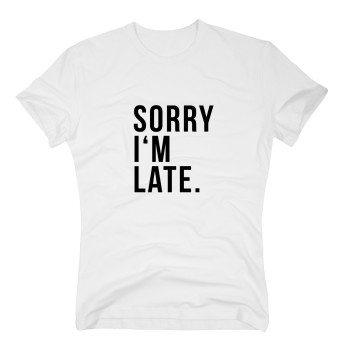 Sorry I'm Late - Herren T-Shirt - weiß