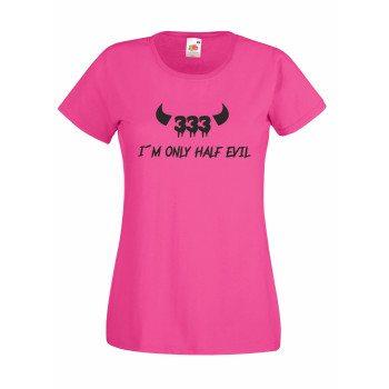 333 I'm only half evil - Damen T-Shirt - pink-schwarz