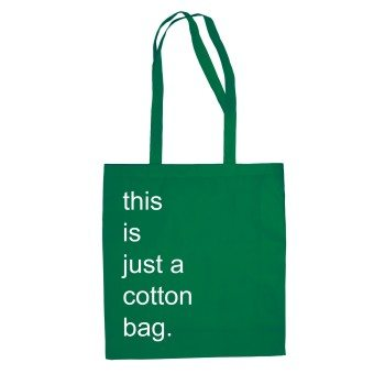 this is just a cotton bag - Jutebeutel - grün