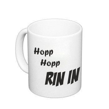 Hopp hopp rin in Kopp - Kaffeebecher - weiß