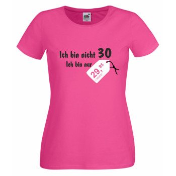 T-Shirt 30. Geburtstag - Damen T-Shirt Ich bin nicht 30 pink