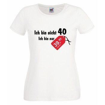 T-Shirt zum 40. Geburtstag Damen - Ich bin nicht 40