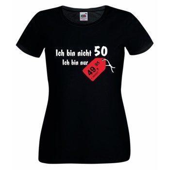 Ich bin nicht 50. Ich bin nur 49,95 - Damen T-Shirt - schwarz