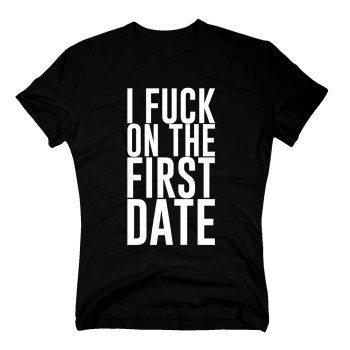 I fuck on the first date - Herren T-Shirt - schwarz