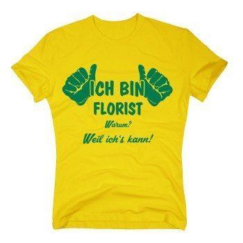 Ich bin Florist. Warum? Weil ich's kann! - Herren T-Shirt - gelb-grün