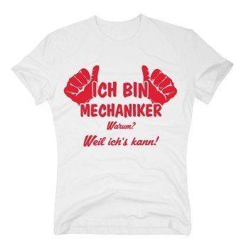 Mechaniker T Shirt - Ich bin Mechaniker, weil ich's kann