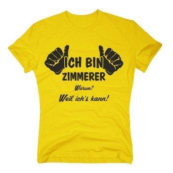 Zimmerer T-Shirt Herren - Ich bin Zimmerer, weil ich's kann