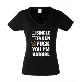 Single, taken, Fuck You I'm Batgirl - Damen T-Shirt V-Ausschnitt - schwarz