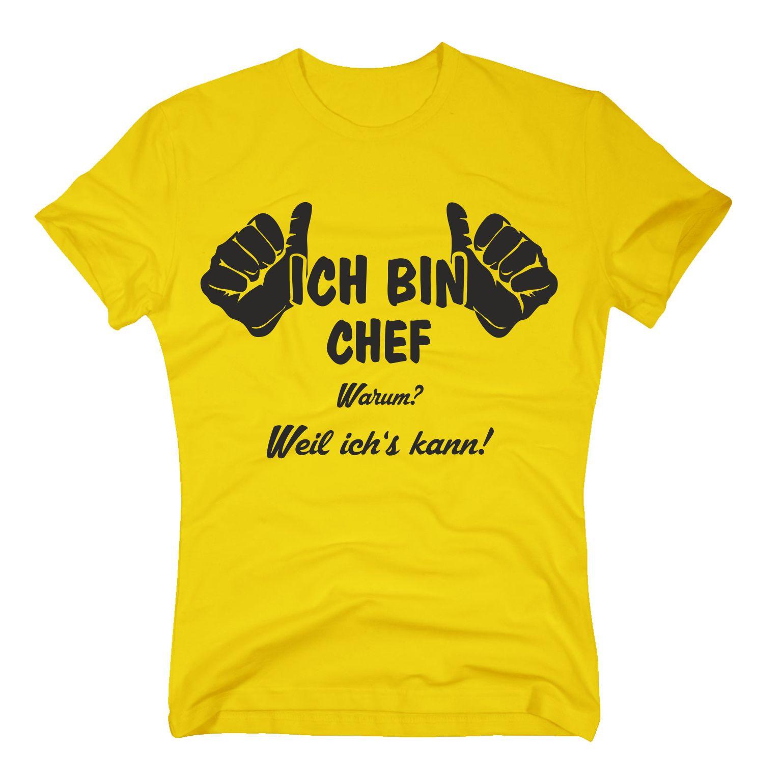 """t-shirt mit dem spruch """"ich bin chef, weil ich's kann"""""""