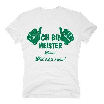 Ich bin Meister, weil ich's kann T-Shirt Herren