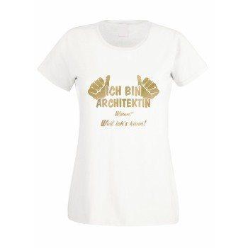 Ich bin Architektin, weil ich's kann - Damen T-Shirt - weiß
