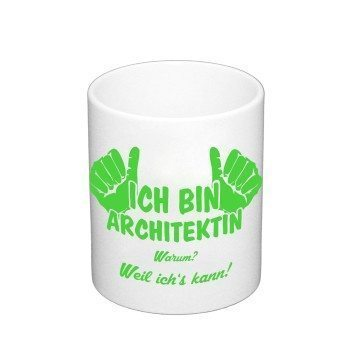 Kaffeebecher - Ich bin Architektin, weil ich's kann