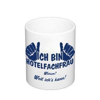 Kaffeebecher - Ich bin Hotelfachfrau, weil ich's kann