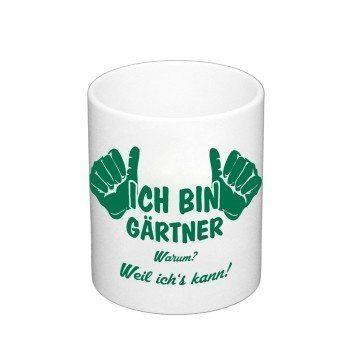 Kaffeebecher - Ich bin Gärtner, weil ich's kann