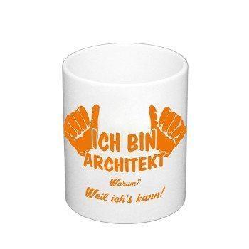 Kaffeebecher - Ich bin Architekt, weil ich's kann