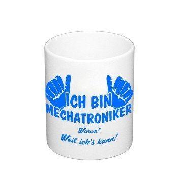 Kaffeebecher - Ich bin Mechatroniker, weil ich's kann