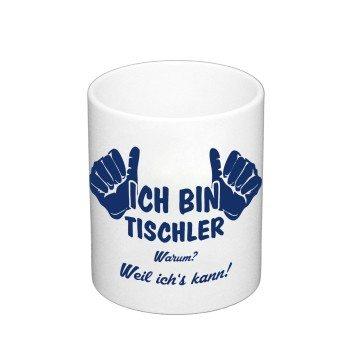 Kaffebecher - Ich bin Tischler, weil ich's kann