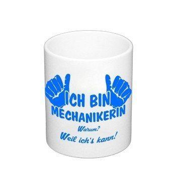 Kaffeebecher Ich bin Mechanikerin, weil ich's kann