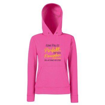 Keine Frau ist perfekt, aber die im November Geborenen sind verdammt nah dran - Damen Hoodie - pink