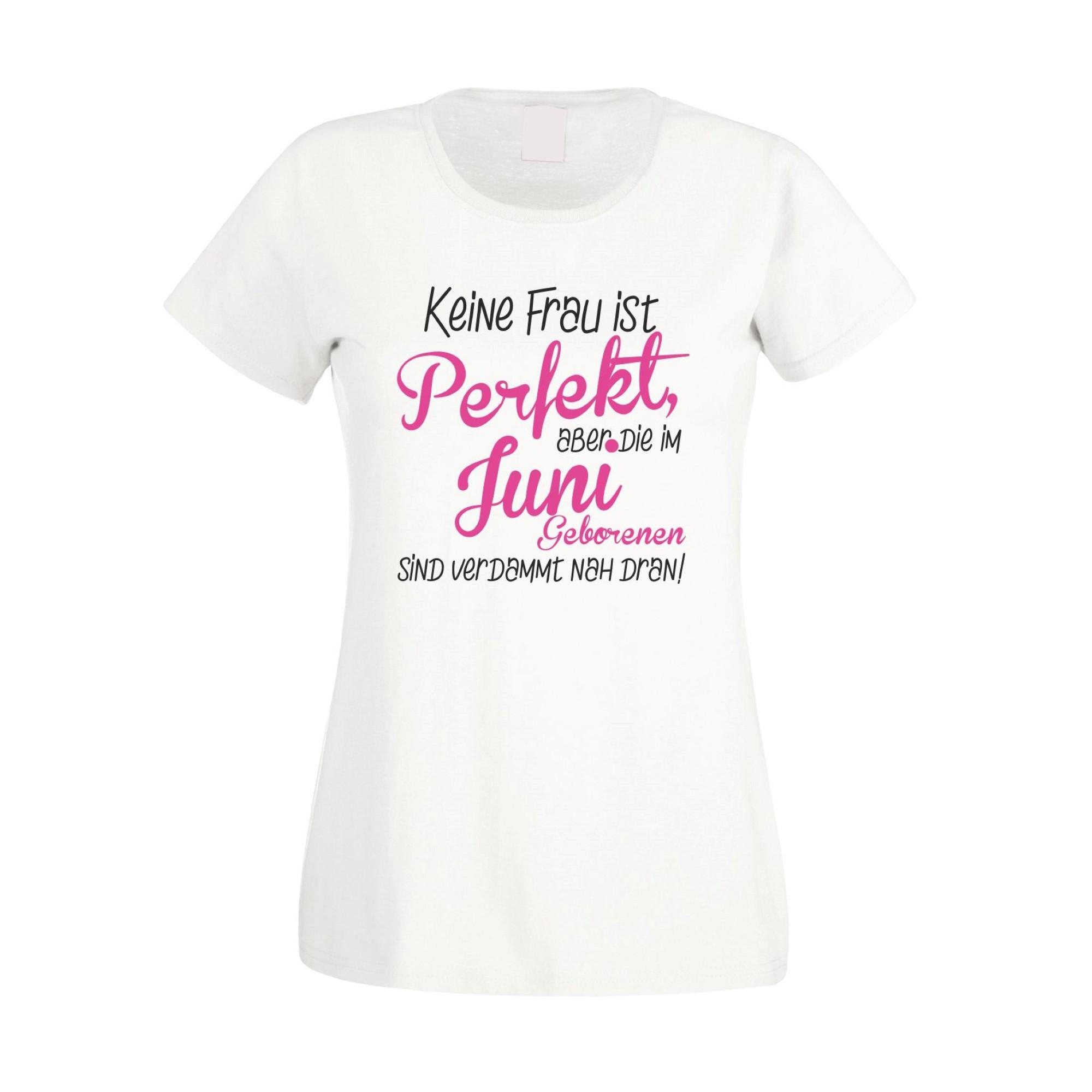 damen t-shirt - keine frau ist perfekt, aber die im juni geborenen