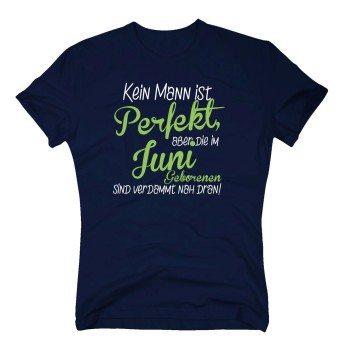 Kein Mann ist perfekt, aber die im Juni Geborenen sind verdammt nah dran - Herren T-Shirt - dunkelblau