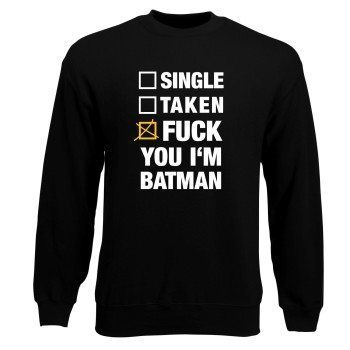 Fuck you I'm Batman Sweatshirt Herren Single Taken Fuck You I'm Batman!schwarz