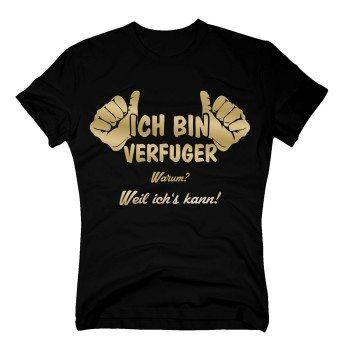 Ich bin Verfuger, weil ich's kann - Herren T-Shirt - schwarz