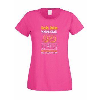 Ich bin knackige 80 – Damen T-Shirt runder Geburtstag Geschenk Mama Achtzigster