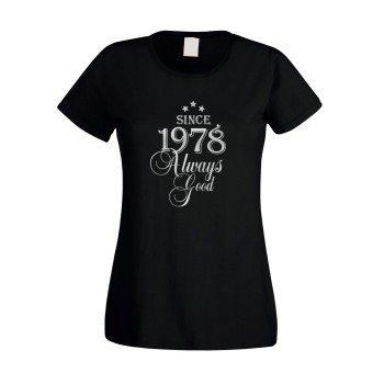 Since 1978 - Damen T-Shirt - Since 1978 Always Good