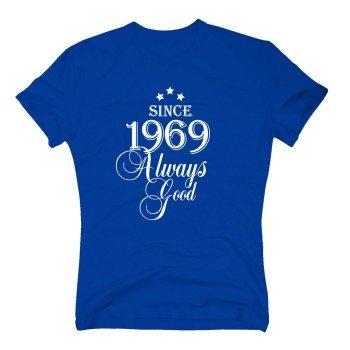 Geburtsjahr 1969 - Herren T-Shirt - Since 1969 Always Good