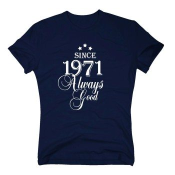 Geburtsjahr 1971 - Herren T-Shirt - Since 1971 Always Good