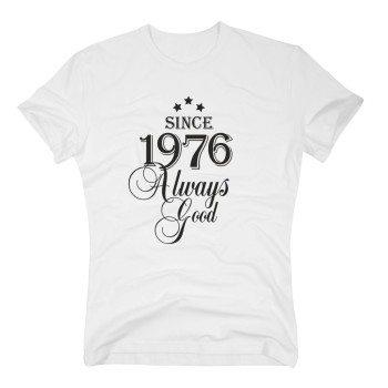 Geburtsjahr 1976 - Herren T-Shirt - Since 1976 Always Good