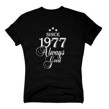 Geburtsjahr 1977 - Herren T-Shirt - Since 1977 Always Good